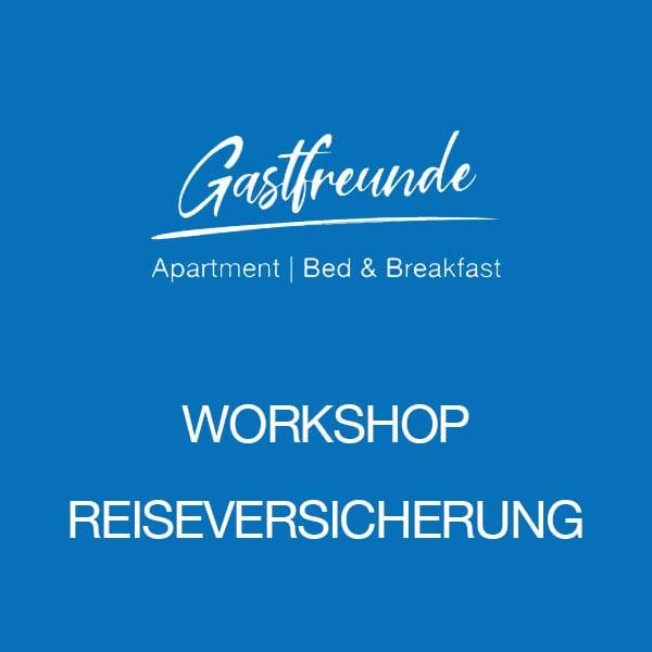 Gastfreunde-Workshop-Reiseversicherung