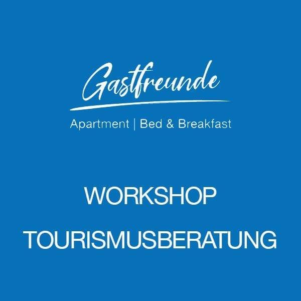 Gastfreunde-Workshop-Tourismusberatung